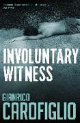 Cover-Bild zu Carofiglio, Gianrico: Involuntary Witness