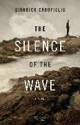 Cover-Bild zu Carofiglio, Gianrico: The Silence of the Wave