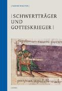 Cover-Bild zu Wagner, Rafael: Schwertträger und Gotteskrieger