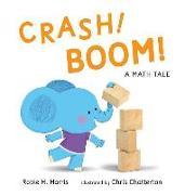 Cover-Bild zu Harris, Robie H.: CRASH! BOOM! A Math Tale