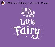 Cover-Bild zu Fielding, Rhiannon: Ten Minutes to Bed: Little Fairy