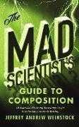 Cover-Bild zu Weinstock, Jeffrey: The Mad Scientist's Guide to Composition