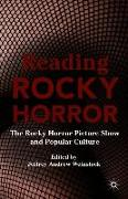 Cover-Bild zu Weinstock, Jeffrey Andrew: Reading Rocky Horror: The Rocky Horror Picture Show and Popular Culture