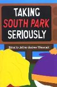 Cover-Bild zu Weinstock, Jeffrey Andrew (Hrsg.): Taking South Park Seriously