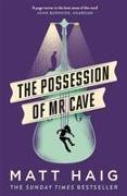 Cover-Bild zu Haig, Matt: The Possession of Mr Cave