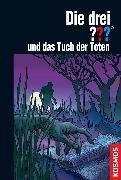 Cover-Bild zu Sonnleitner, Marco: Die drei ??? und das Tuch der Toten (drei Fragezeichen) (eBook)