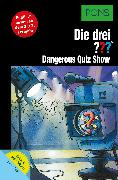 Cover-Bild zu Sonnleitner, Marco: PONS Die drei ??? Fragezeichen Dangerous Quiz Show mit Audio (eBook)