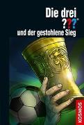 Cover-Bild zu Sonnleitner, Marco: Die drei ??? und der gestohlene Sieg