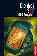 Cover-Bild zu Sonnleitner, Marco: Die drei ??? GPS-Gangster (drei Fragezeichen) (eBook)