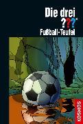 Cover-Bild zu Sonnleitner, Marco: Die drei ??? Fußball-Teufel (drei Fragezeichen) (eBook)