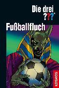 Cover-Bild zu Sonnleitner, Marco: Die drei ??? Fußballfluch (drei Fragezeichen) (eBook)
