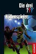 Cover-Bild zu Sonnleitner, Marco: Die drei ??? Höllenspieler (drei Fragezeichen) (eBook)