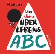 Cover-Bild zu Mahler, Nicolas: Das kleine Überlebens-ABC