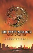 Cover-Bild zu Roth, Veronica: Die Bestimmung - Tödliche Wahrheit