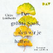 Cover-Bild zu Lombardo, Claire: Der größte Spaß, den wir je hatten (Audio Download)