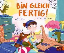 Cover-Bild zu Baltscheit, Martin: Bin gleich fertig!