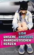 Cover-Bild zu Krusche, Lisa: Unsere anarchistischen Herzen (eBook)