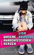 Cover-Bild zu Krusche, Lisa: Unsere anarchistischen Herzen