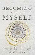 Cover-Bild zu Yalom, Irvin D.: Becoming Myself (eBook)