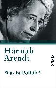 Cover-Bild zu Arendt, Hannah: Was ist Politik?