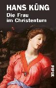 Cover-Bild zu Küng, Hans: Die Frau im Christentum