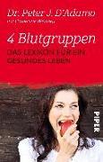 Cover-Bild zu D'Adamo, Peter J.: 4 Blutgruppen - Das Lexikon für ein gesundes Leben