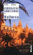 Cover-Bild zu Bickerich, Wolfram: Gebrauchsanweisung für Mallorca