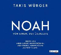 Cover-Bild zu Würger, Takis: Noah - Von einem, der überlebte