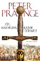 Cover-Bild zu Prange, Peter: Ich, Maximilian, Kaiser der Welt (eBook)