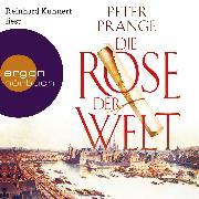 Cover-Bild zu Prange, Peter: Die Rose der Welt (Autorisierte Lesefassung) (Audio Download)