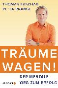 Cover-Bild zu Baschab, Thomas: Träume wagen! (eBook)