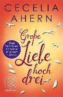 Cover-Bild zu Ahern, Cecelia: Große Liebe hoch drei (eBook)