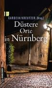 Cover-Bild zu Schmid-Spreer, Ursula: Düstere Orte in Nürnberg