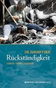 Cover-Bild zu Feest, David (Hrsg.): Die Zukunft der Rückständigkeit