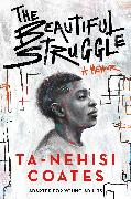 Cover-Bild zu Coates, Ta-Nehisi: The Beautiful Struggle (Adapted for Young Adults)