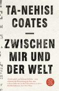 Cover-Bild zu Coates, Ta-Nehisi: Zwischen mir und der Welt