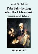 Cover-Bild zu Wedekind, Frank: Fritz Schwigerling oder Der Liebestrank