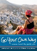 Cover-Bild zu Conlon, Faith (Hrsg.): Go Your Own Way: Women Travel the World Solo
