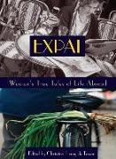Cover-Bild zu Henry de Tessan, Christina (Hrsg.): Expat: Women's True Tales of Life Abroad