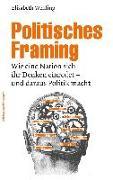 Cover-Bild zu Wehling, Elisabeth: Politisches Framing