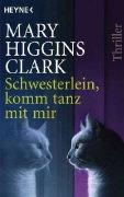 Cover-Bild zu Higgins Clark, Mary: Schwesterlein, komm tanz mit mir