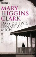 Cover-Bild zu Higgins Clark, Mary: Dass du ewig denkst an mich