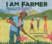 Cover-Bild zu Paul, Miranda: I Am Farmer: Growing an Environmental Movement in Cameroon