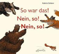 Cover-Bild zu Schärer, Kathrin: So war das! Nein, so! Nein, so!