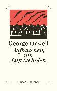 Cover-Bild zu Orwell, George: Auftauchen, um Luft zu holen