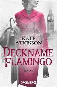 Cover-Bild zu Atkinson, Kate: Deckname Flamingo