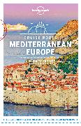 Cover-Bild zu Maxwell, Virginia: Lonely Planet Cruise Ports Mediterranean Europe