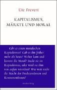 Cover-Bild zu Frevert, Ute: Kapitalismus, Märkte und Moral
