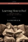 Cover-Bild zu Frevert, Ute: Learning How to Feel