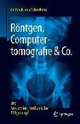 Cover-Bild zu Röntgen, Computertomografie & Co von von Schulthess, Gustav K.